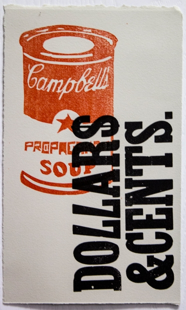 """Dollars and Cents Letterpress and linocut 6 X 10"""" 2013"""